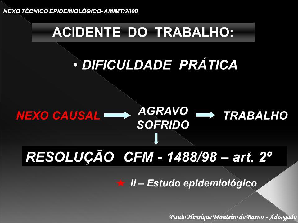 RESOLUÇÃO CFM - 1488/98 – art. 2º ACIDENTE DO TRABALHO: