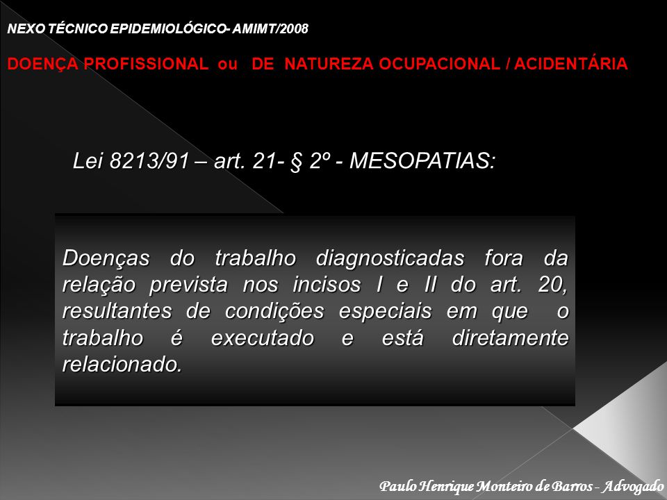 Lei 8213/91 – art. 21- § 2º - MESOPATIAS: