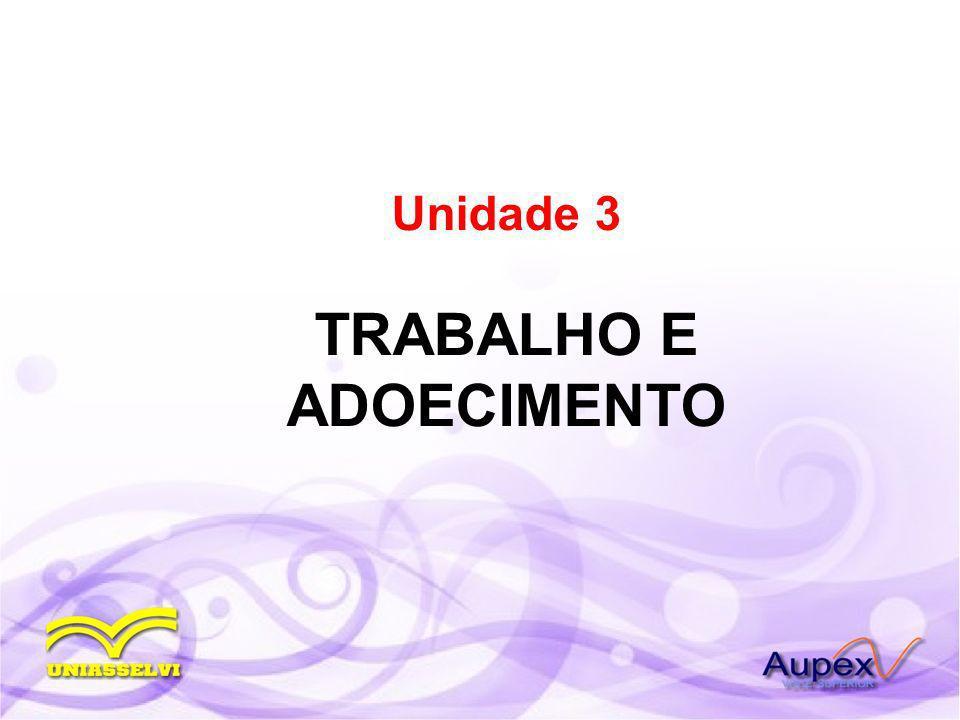 Unidade 3 TRABALHO E ADOECIMENTO
