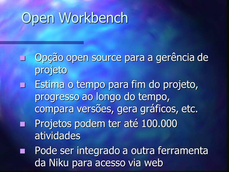 Open Workbench Opção open source para a gerência de projeto