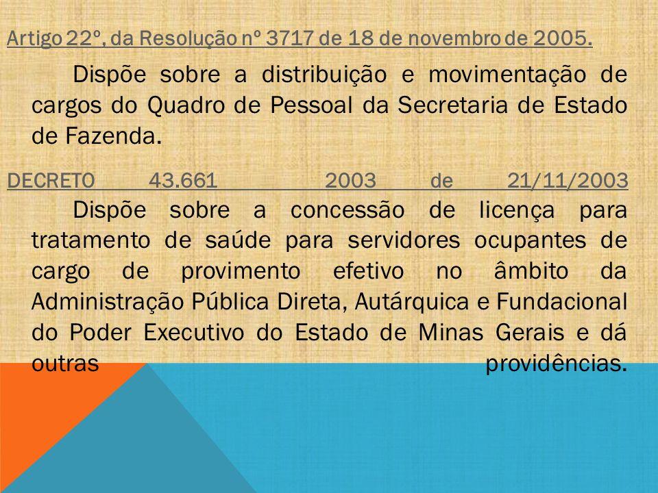 Artigo 22º, da Resolução nº 3717 de 18 de novembro de 2005.