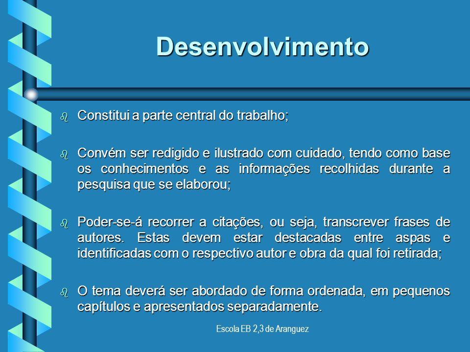 Desenvolvimento Constitui a parte central do trabalho;