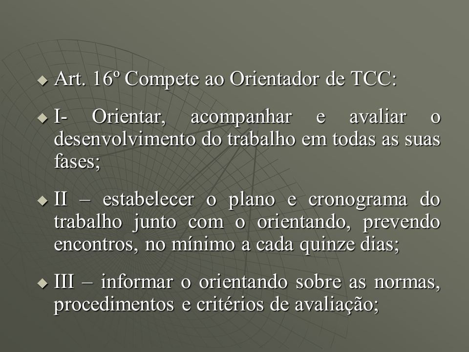 Art. 16º Compete ao Orientador de TCC: