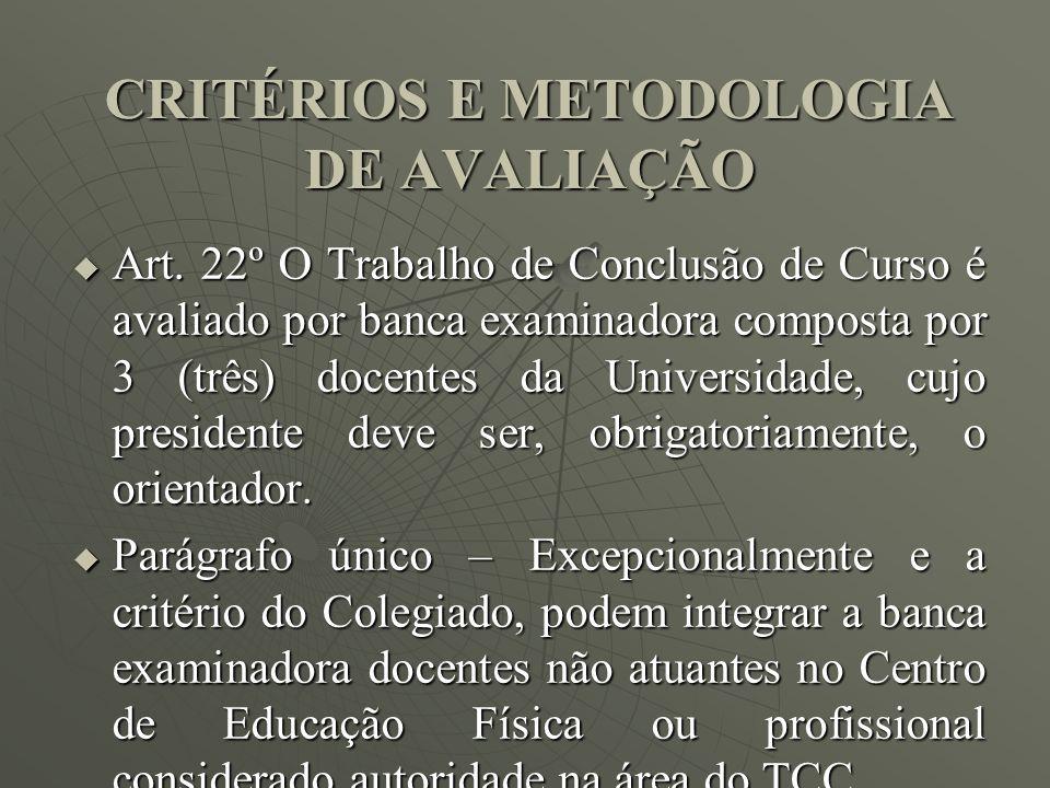 CRITÉRIOS E METODOLOGIA DE AVALIAÇÃO