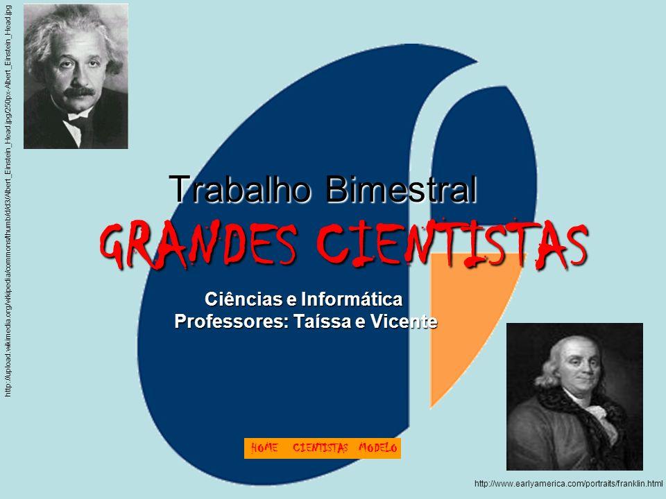 GRANDES CIENTISTAS Trabalho Bimestral Ciências e Informática