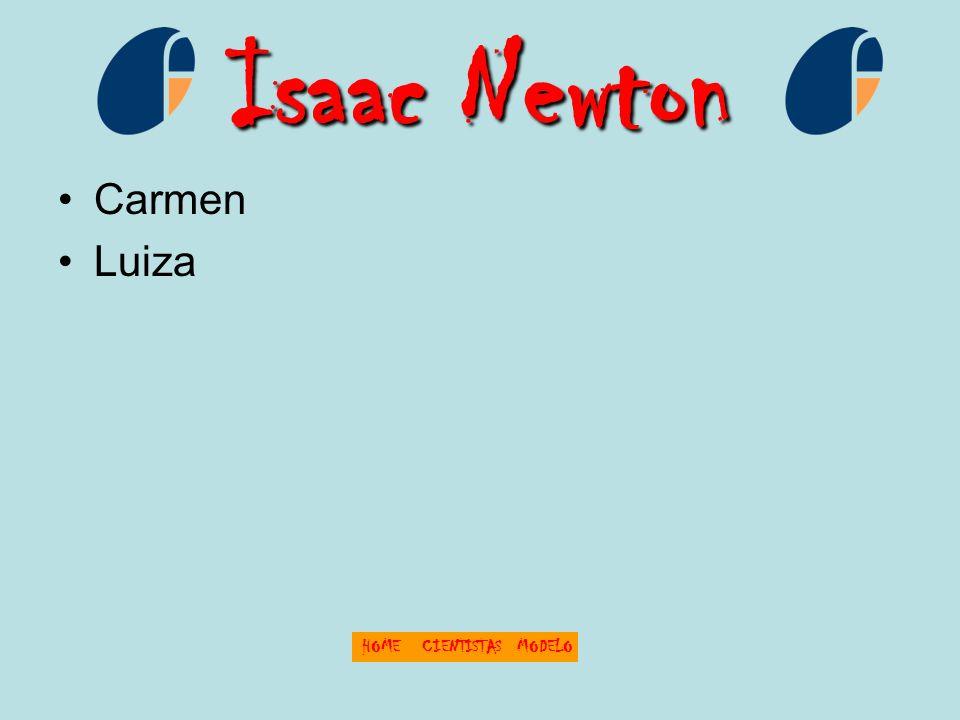 Isaac Newton Carmen Luiza HOME CIENTISTAS MODELO