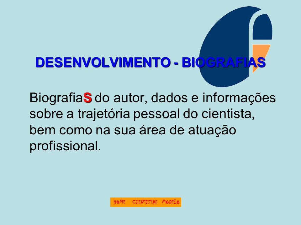 DESENVOLVIMENTO - BIOGRAFIAS
