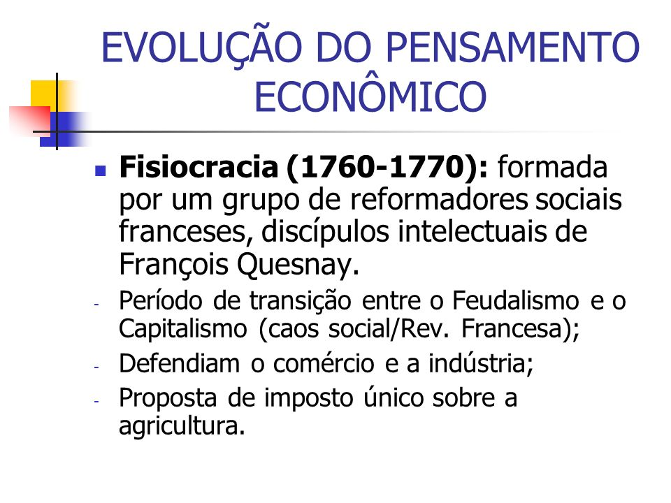 EVOLUÇÃO DO PENSAMENTO ECONÔMICO