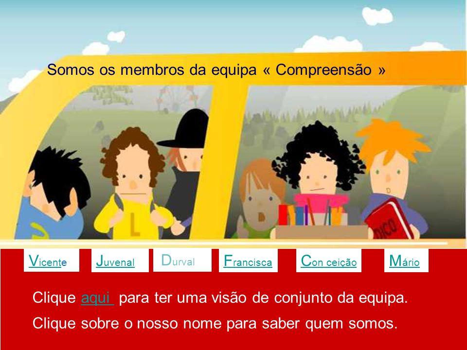 Somos os membros da equipa « Compreensão »