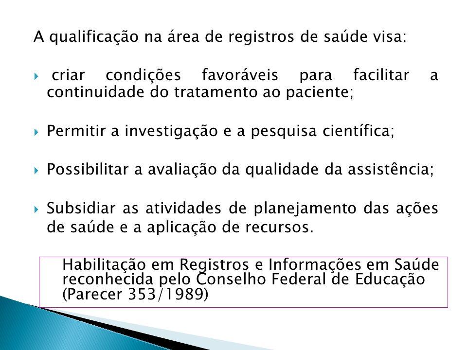 A qualificação na área de registros de saúde visa:
