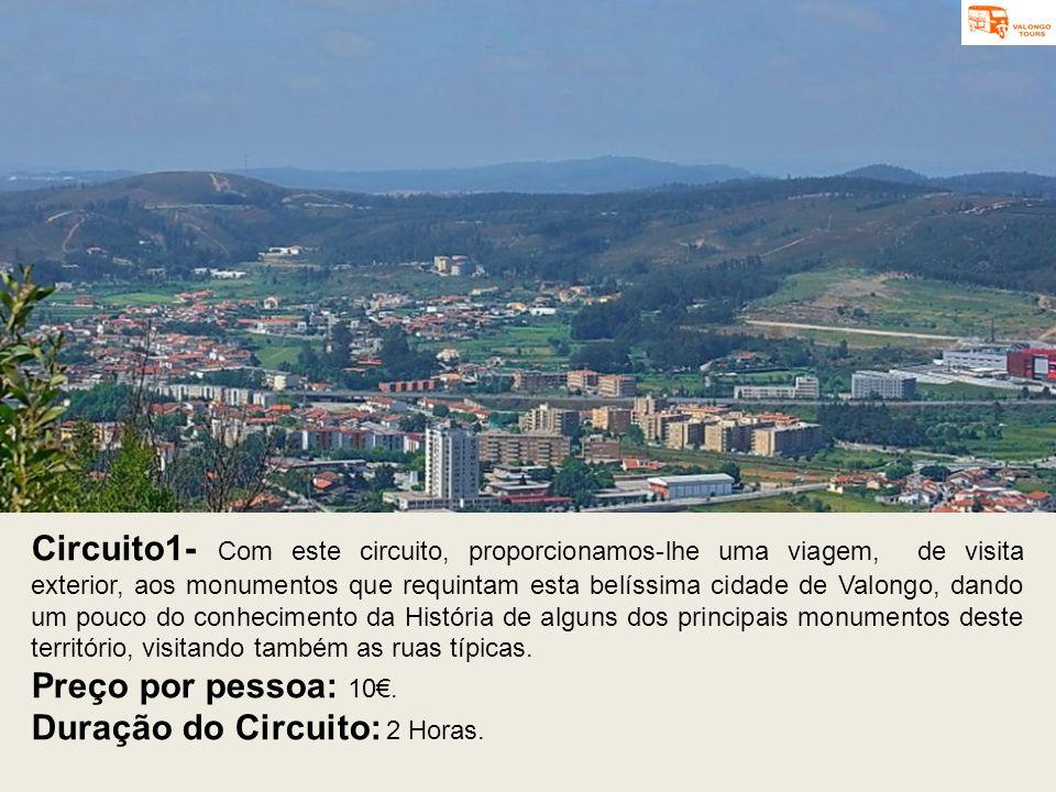 Circuito1- Com este circuito, proporcionamos-lhe uma viagem, de visita exterior, aos monumentos que requintam esta belíssima cidade de Valongo, dando um pouco do conhecimento da História de alguns dos principais monumentos deste território, visitando também as ruas típicas.