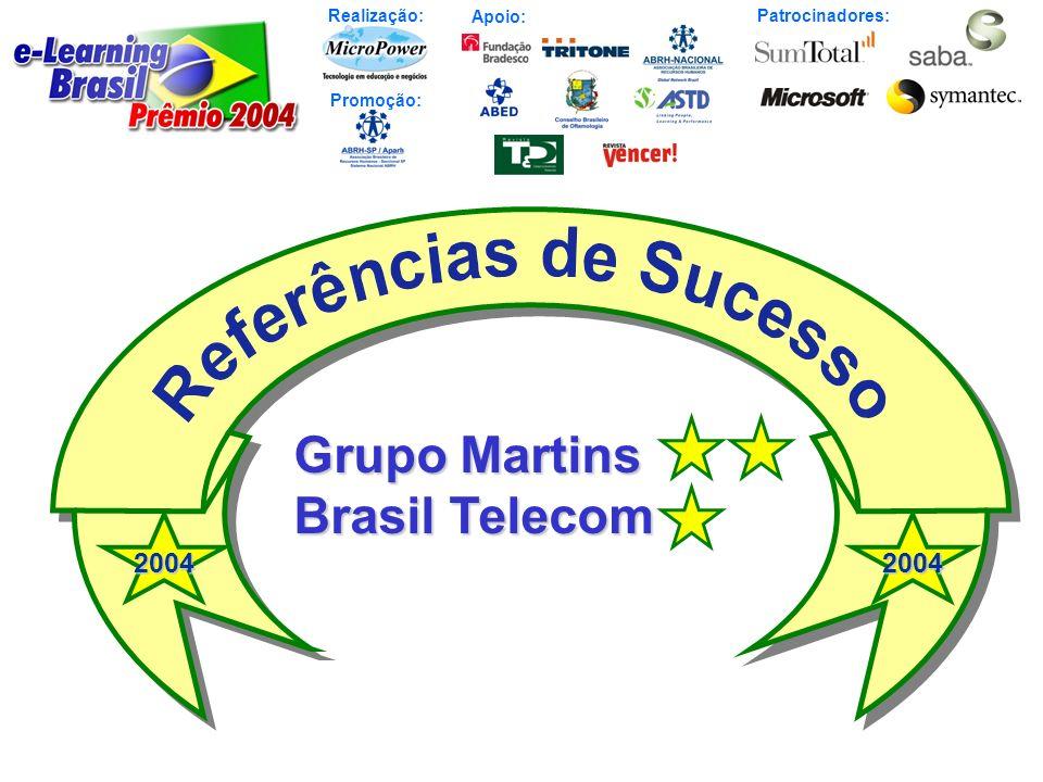 Grupo Martins Brasil Telecom 2004 2004