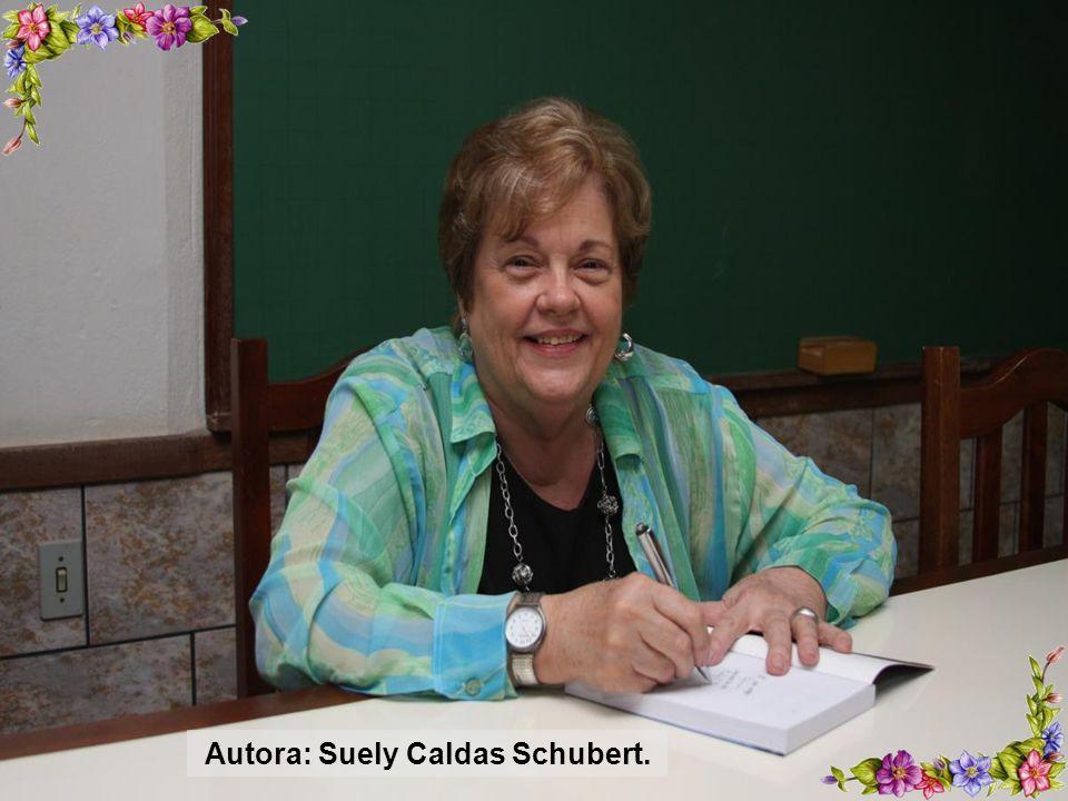 Autora: Suely Caldas Schubert.