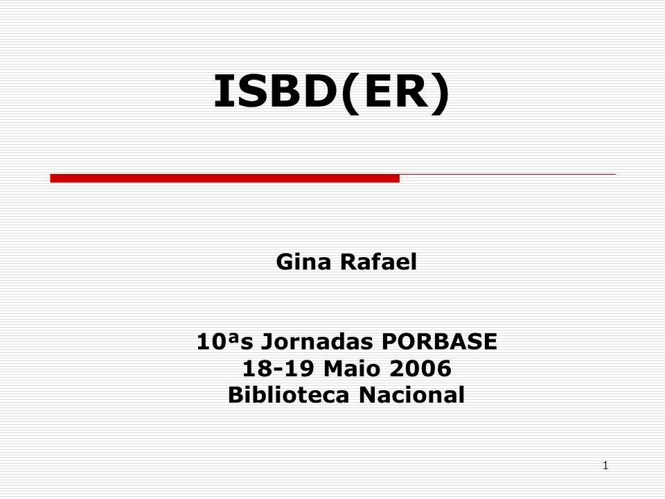 Gina Rafael 10ªs Jornadas PORBASE 18-19 Maio 2006 Biblioteca Nacional