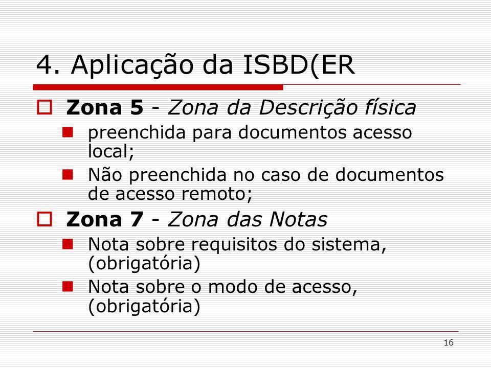 4. Aplicação da ISBD(ER Zona 5 - Zona da Descrição física