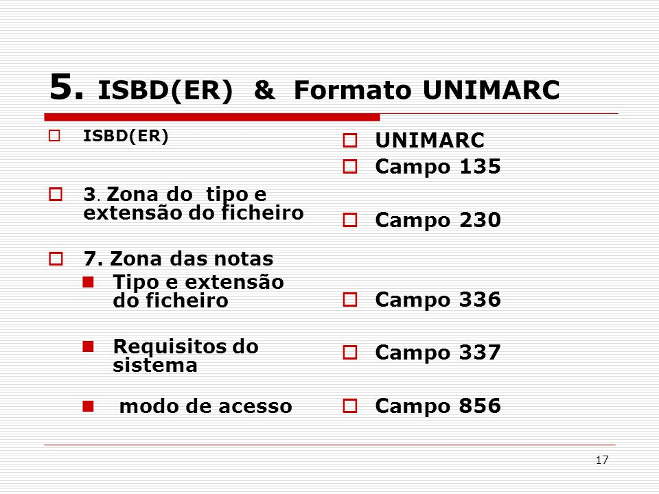 5. ISBD(ER) & Formato UNIMARC