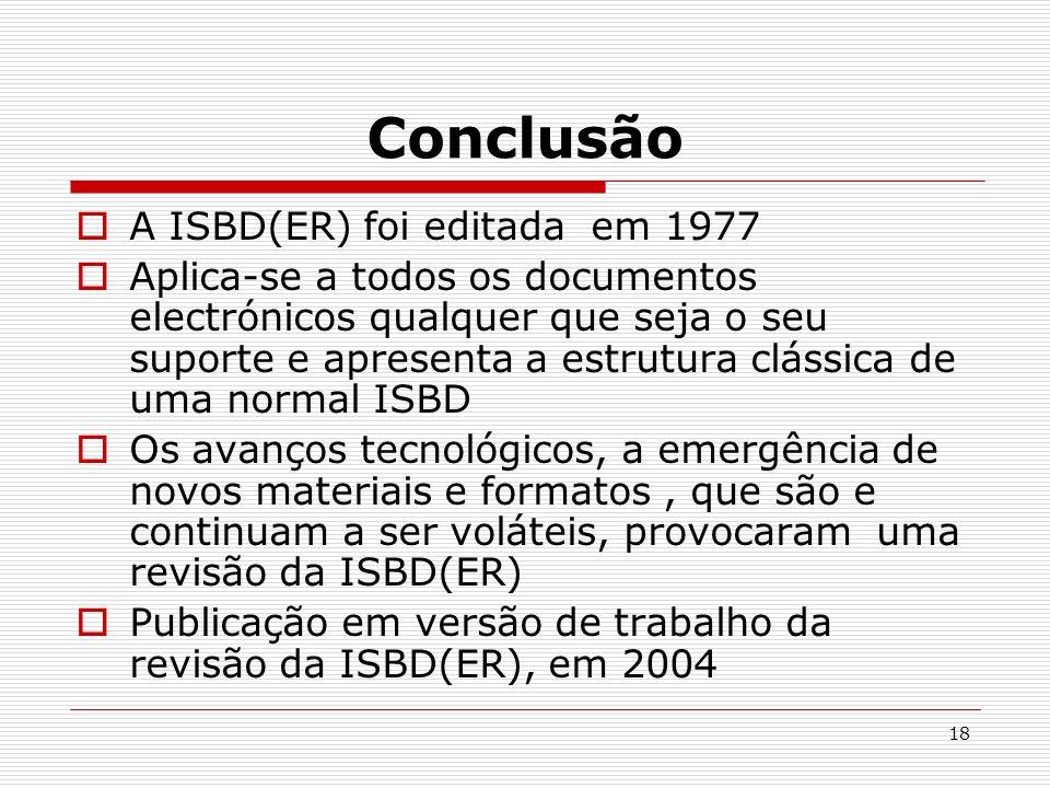 Conclusão A ISBD(ER) foi editada em 1977
