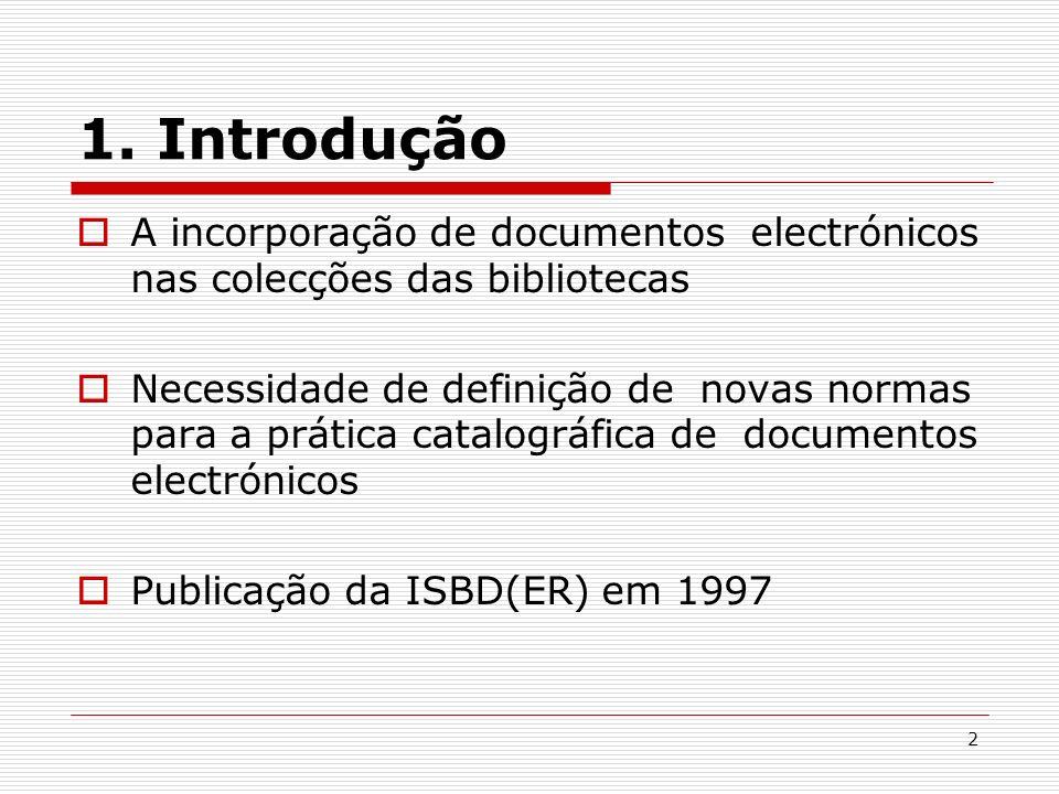 1. Introdução A incorporação de documentos electrónicos nas colecções das bibliotecas.