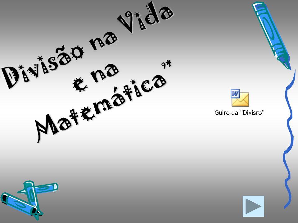 Divisão na Vida e na Matemática