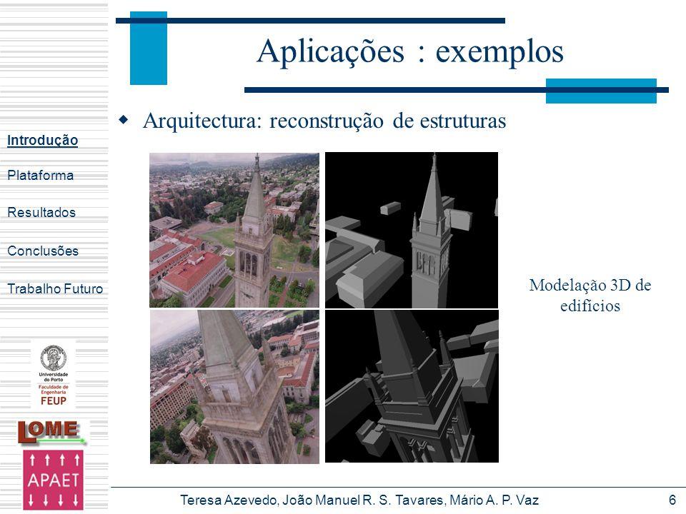 Aplicações : exemplos Arquitectura: reconstrução de estruturas