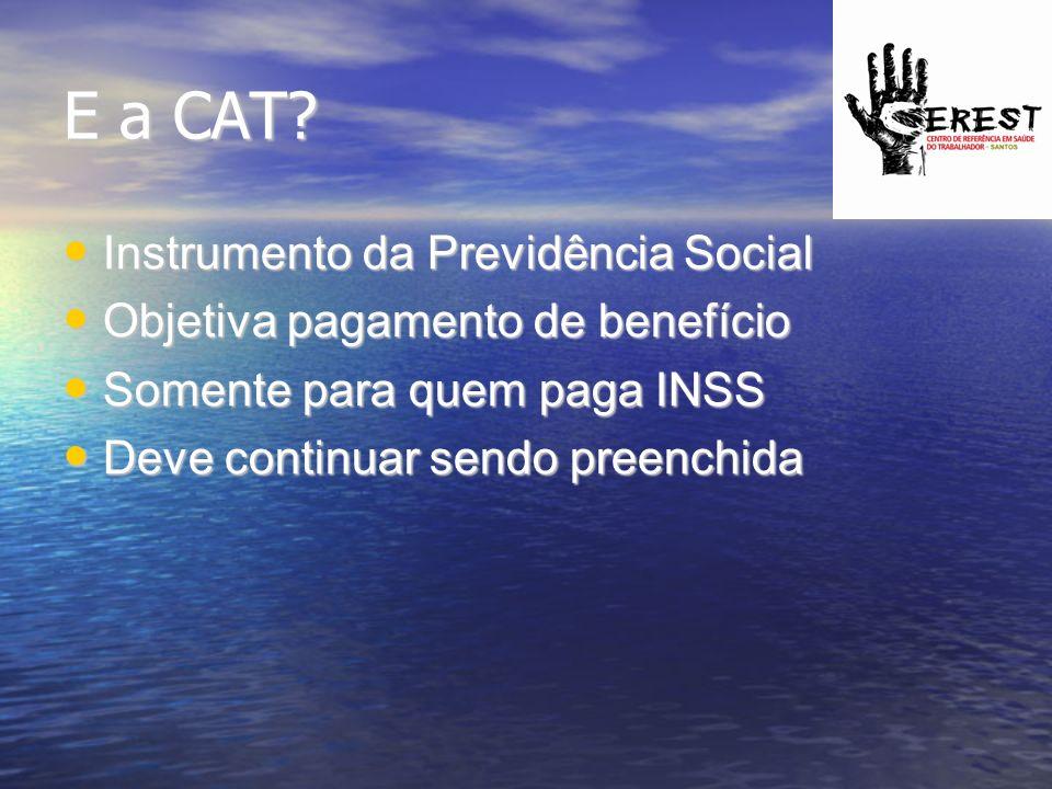 E a CAT Instrumento da Previdência Social