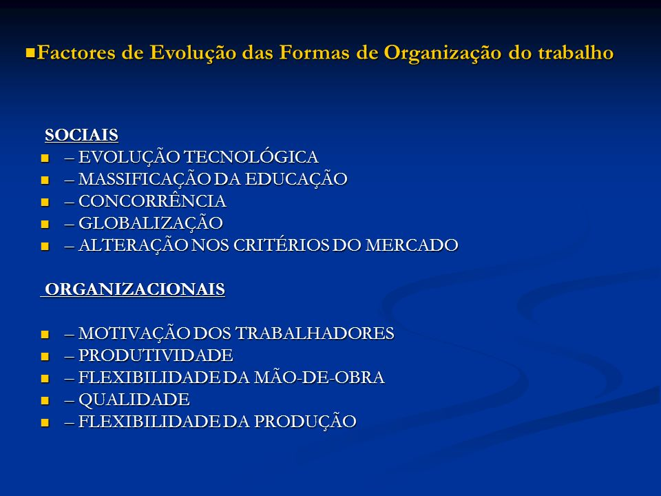 Factores de Evolução das Formas de Organização do trabalho