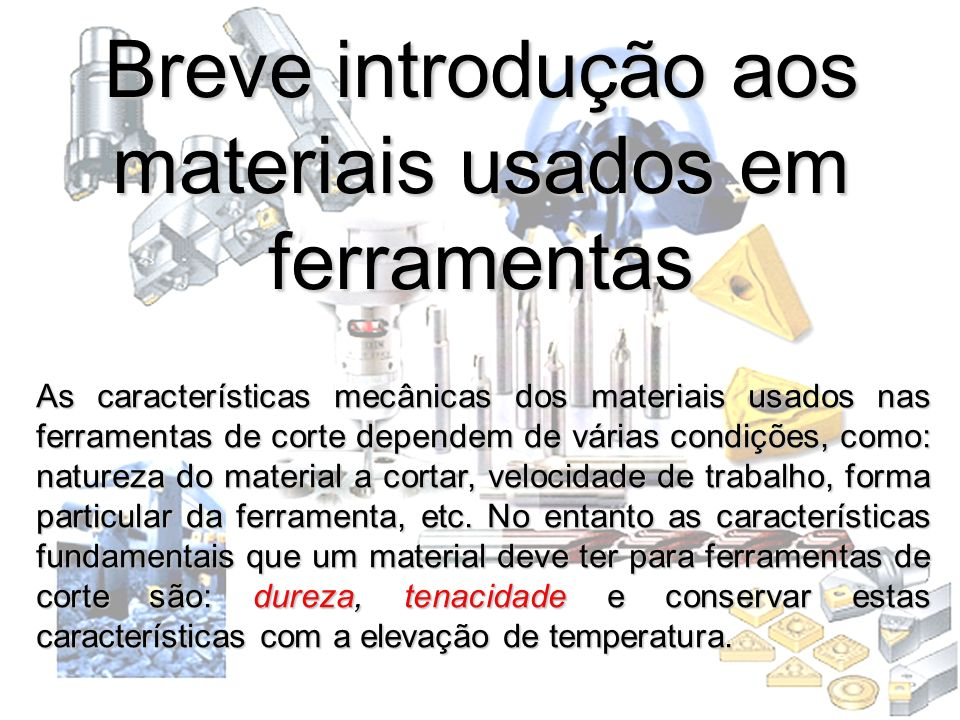 Breve introdução aos materiais usados em ferramentas