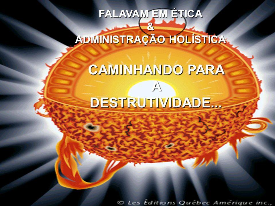 CAMINHANDO PARA A DESTRUTIVIDADE...