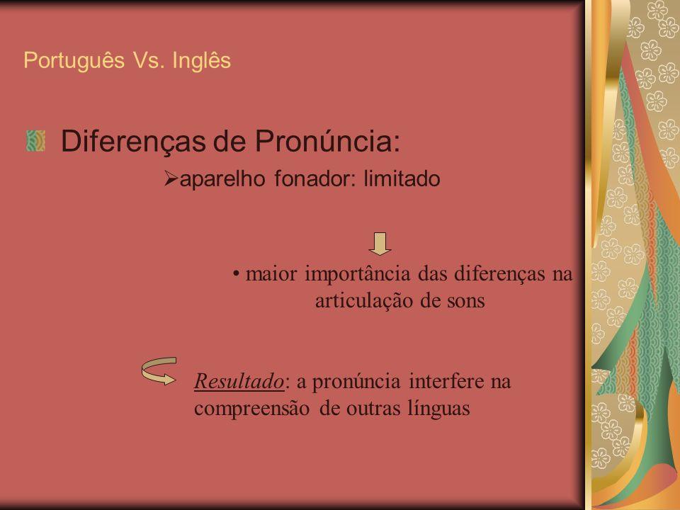 • maior importância das diferenças na articulação de sons