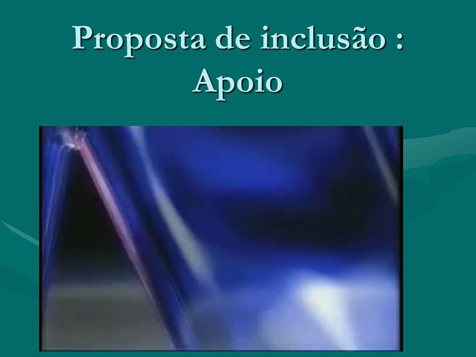 Proposta de inclusão : Apoio