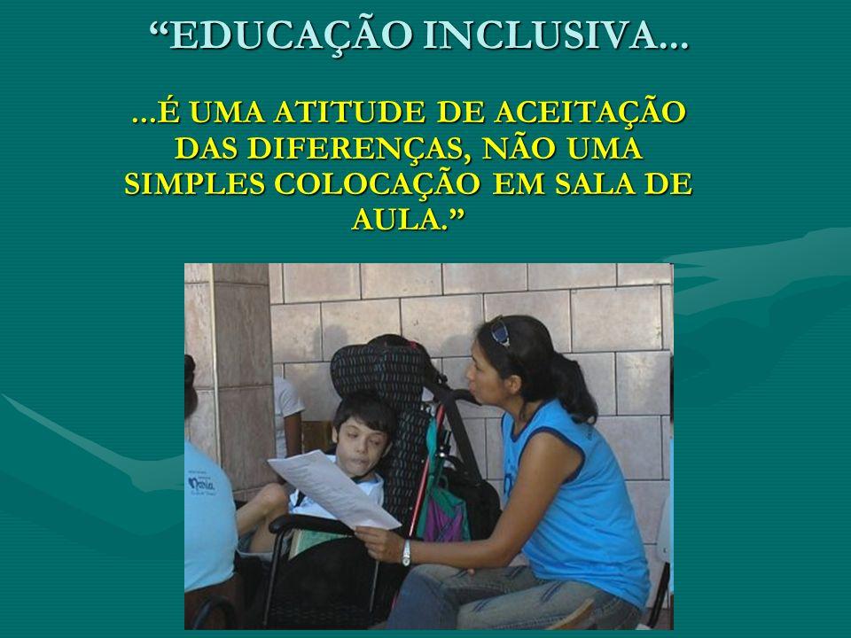 EDUCAÇÃO INCLUSIVA...