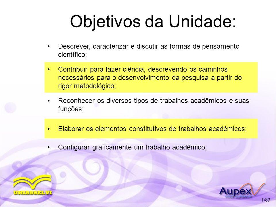 Objetivos da Unidade: Descrever, caracterizar e discutir as formas de pensamento científico;
