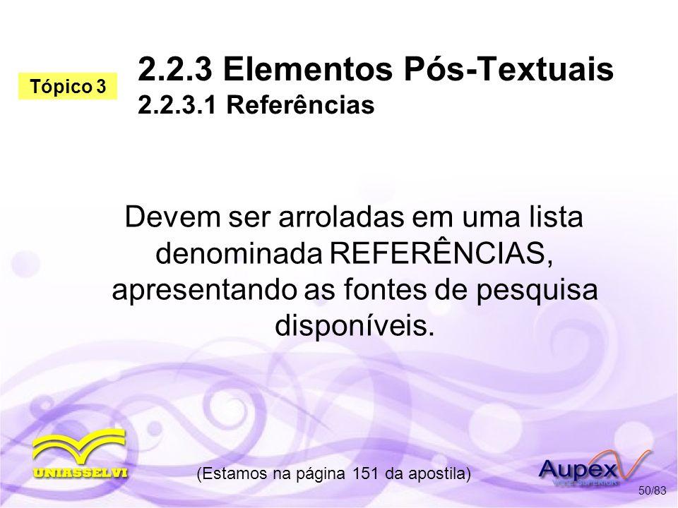 2.2.3 Elementos Pós-Textuais 2.2.3.1 Referências