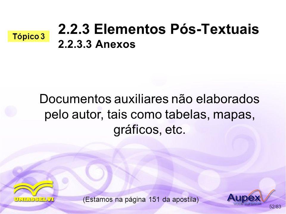 2.2.3 Elementos Pós-Textuais 2.2.3.3 Anexos