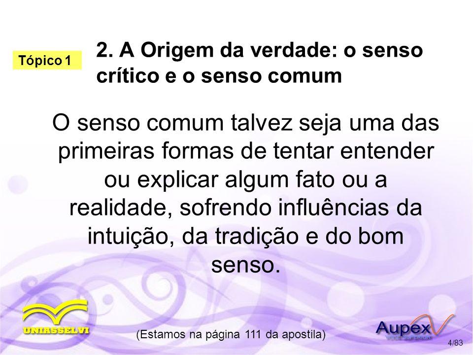 2. A Origem da verdade: o senso crítico e o senso comum