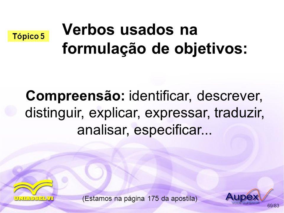 Verbos usados na formulação de objetivos: