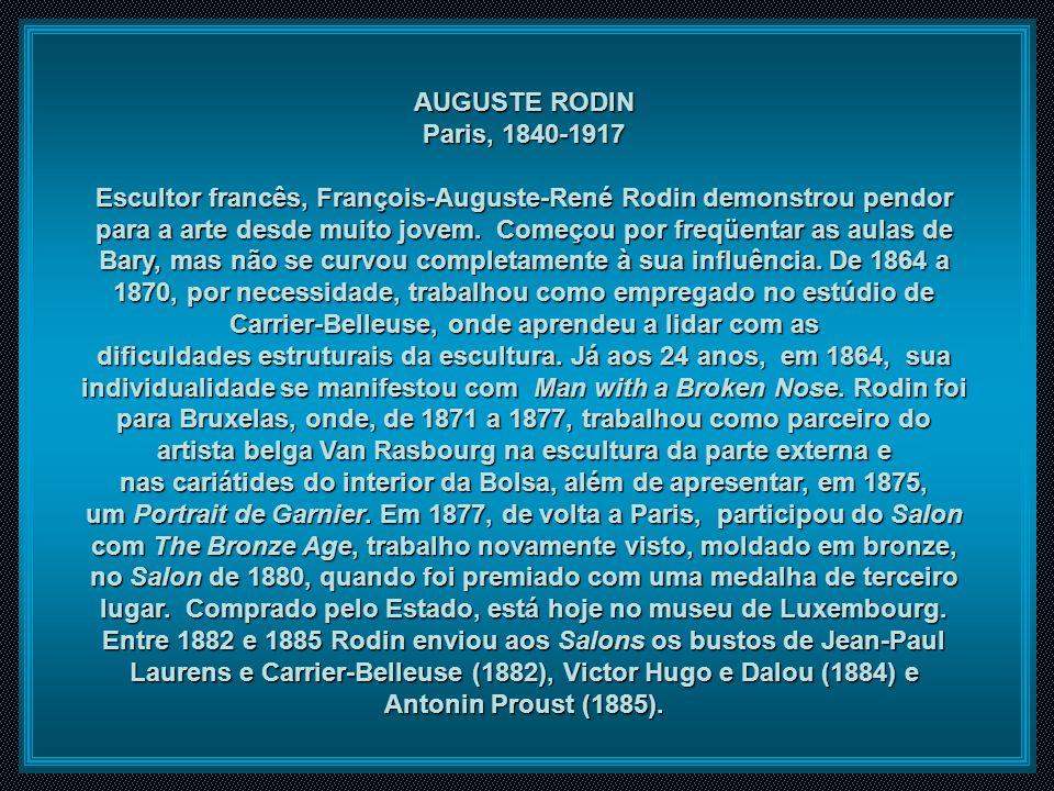 AUGUSTE RODIN Paris, 1840-1917.