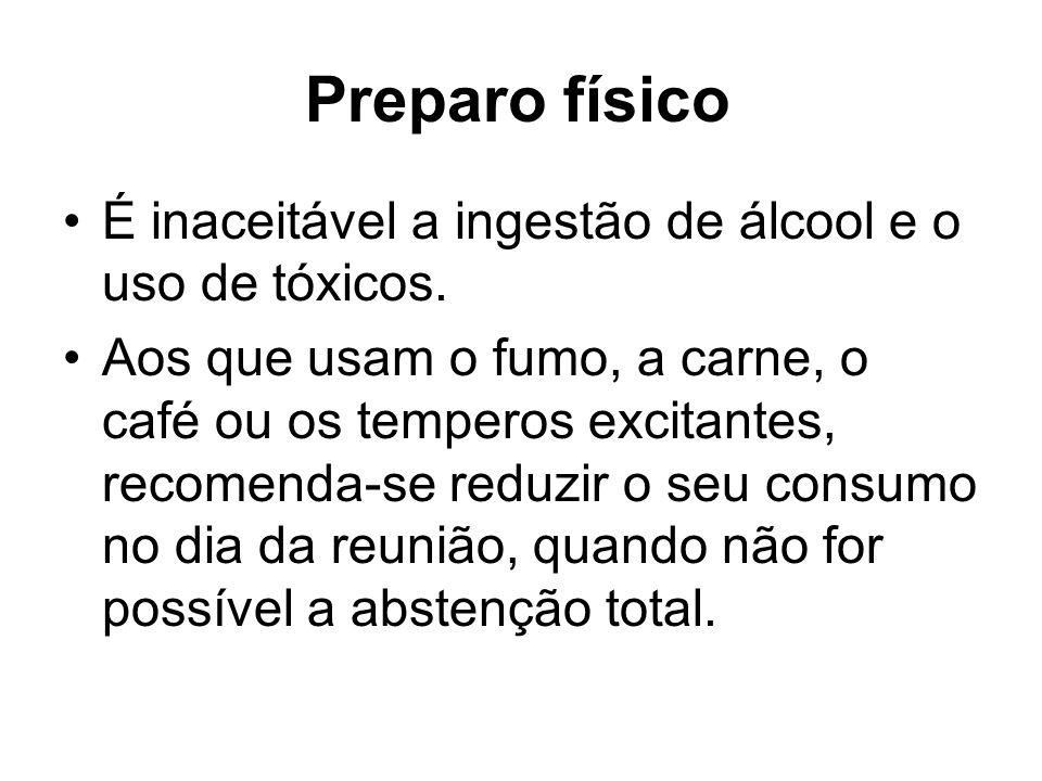 Preparo físico É inaceitável a ingestão de álcool e o uso de tóxicos.