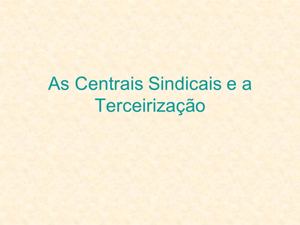 As Centrais Sindicais e a Terceirização