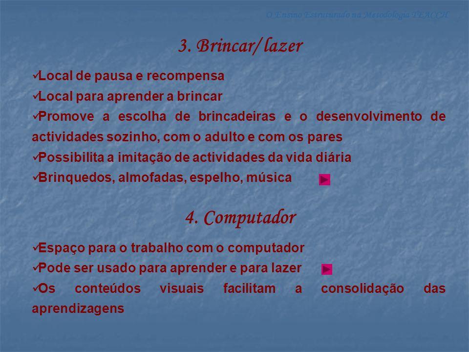 3. Brincar/ lazer 4. Computador