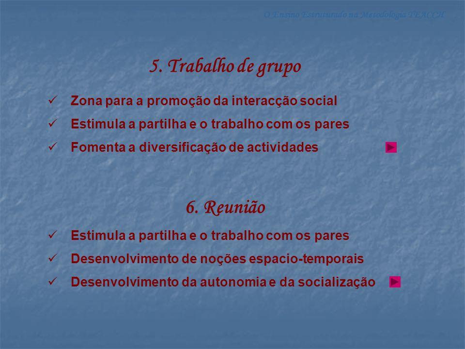 5. Trabalho de grupo 6. Reunião