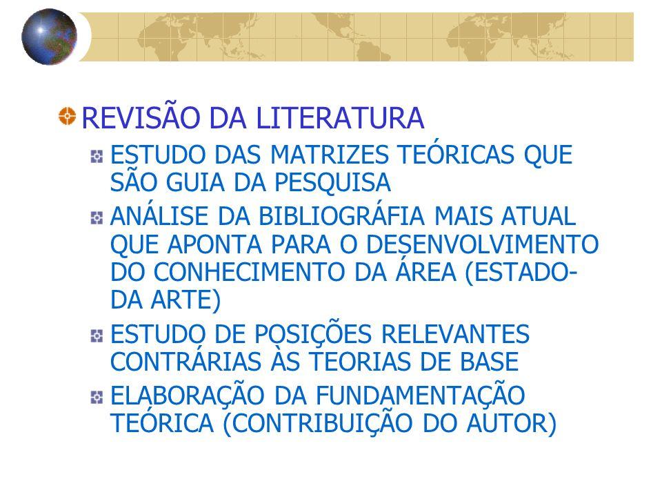 REVISÃO DA LITERATURA ESTUDO DAS MATRIZES TEÓRICAS QUE SÃO GUIA DA PESQUISA.