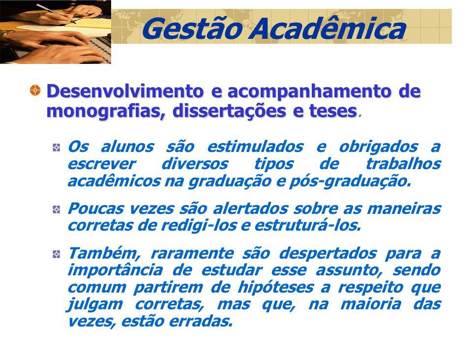 Gestão Acadêmica Desenvolvimento e acompanhamento de monografias, dissertações e teses.