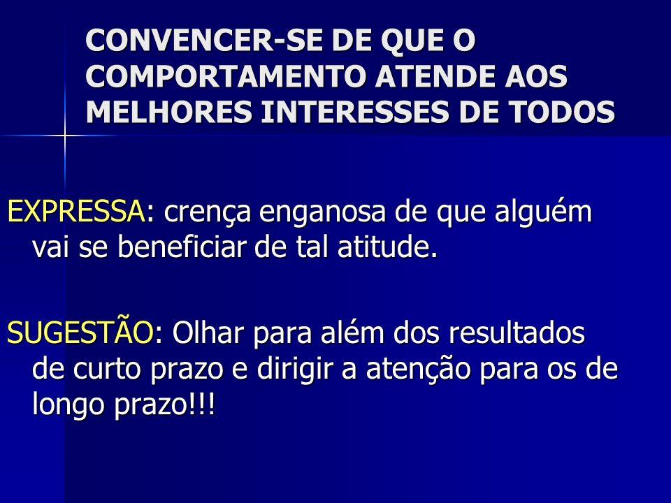 CONVENCER-SE DE QUE O COMPORTAMENTO ATENDE AOS MELHORES INTERESSES DE TODOS
