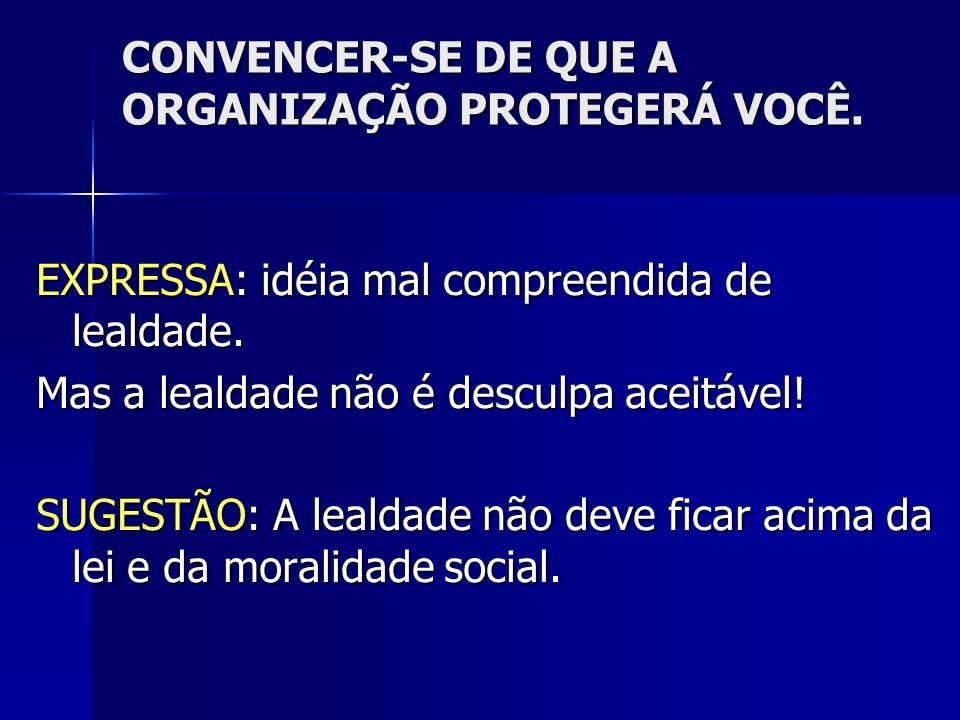 CONVENCER-SE DE QUE A ORGANIZAÇÃO PROTEGERÁ VOCÊ.