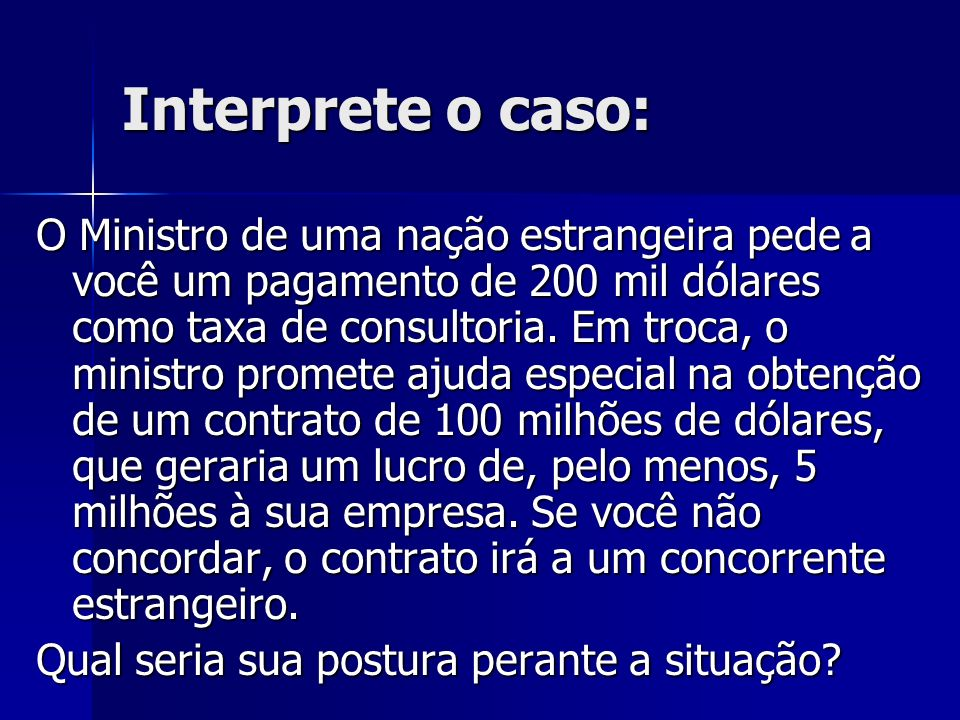 Interprete o caso: