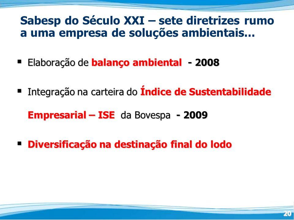 Sabesp do Século XXI – sete diretrizes rumo a uma empresa de soluções ambientais...
