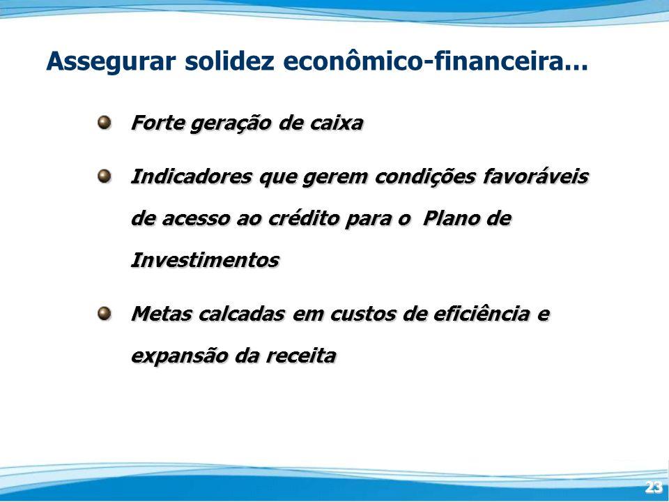 Assegurar solidez econômico-financeira...