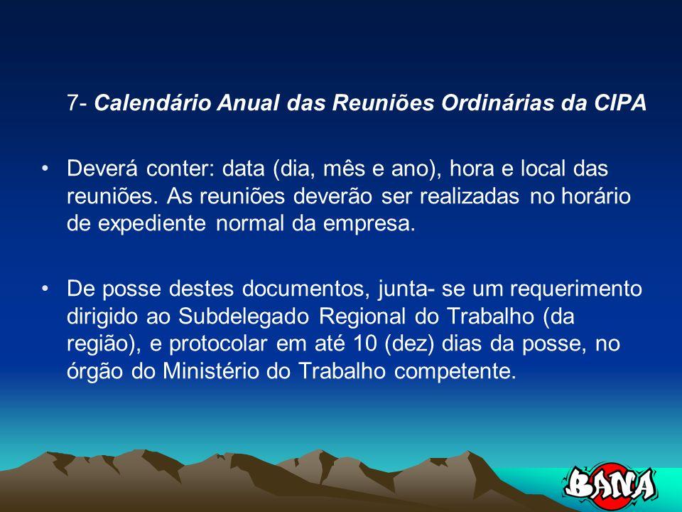 7- Calendário Anual das Reuniões Ordinárias da CIPA