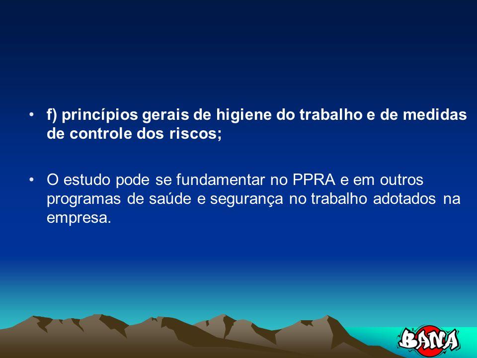f) princípios gerais de higiene do trabalho e de medidas de controle dos riscos;